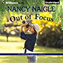 Out of Focus: An Adams Grove Novel, Book 2 Audiobook by Nancy Naigle Narrated by Shannon McManus