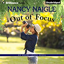 Out of Focus: An Adams Grove Novel, Book 2 (       UNABRIDGED) by Nancy Naigle Narrated by Shannon McManus