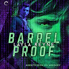 Barrel Proof: Agents Irish and Whiskey, Book 3 Audiobook by Layla Reyne Narrated by Tristan James