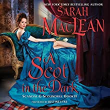 A Scot in the Dark: Scandal & Scoundrel, Book II Audiobook by Sarah MacLean Narrated by Justine Eyre