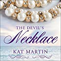 The Devil's Necklace: Necklace Trilogy, Book 2 Audiobook by Kat Martin Narrated by Henrietta Meire