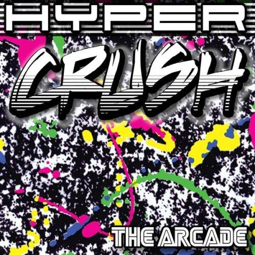 (Hip-Hop/Electro) Hyper Crush - The Arcade - 2008, MP3 (tracks), 320 kbps