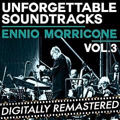 Ennio Morricone: Unforgettable Soundtracks, Vol. 3