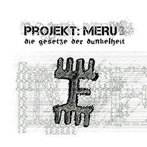 Die Gesetze der Dunkelheit (Projekt Meru 3) Hörspiel