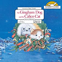 The Gingham Dog and the Calico Cat Audiobook by Christopher Noel Narrated by Amy Grant
