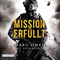 Mission erfüllt: Navy Seals im Einsatz: Wie wir Osama bin Laden aufspürten und zur Strecke brachten Audiobook by Mark Owen, Kevin Maurer Narrated by Frank Arnold