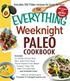 The Everything Weeknight Paleo Cookbook: Includes Hot Buffalo Chicken Bites, Spicy Grilled Flank Steak, Thyme-Roasted Turkey Breast, Pumpkin Turkey Chili, Paleo Chocolate Bars and hundreds more! thumbnail