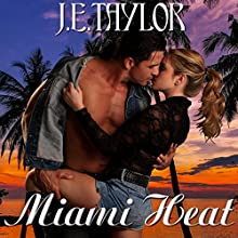 Miami Heat (       UNABRIDGED) by J.E. Taylor Narrated by Hollie Jackson
