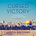 Cursed Victory: Israel and the Occupied Territories; A History (       UNABRIDGED) by Ahron Bregman Narrated by Derek Perkins