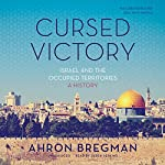 Cursed Victory: Israel and the Occupied Territories; A History | Ahron Bregman