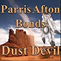 Dust Devil Audiobook by Parris Afton Bonds Narrated by James B. Sherrill
