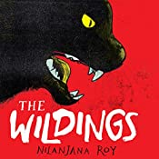The Wildings: Part 1 | Nilanjana Roy