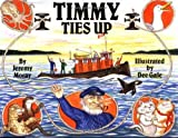 img - for Timmy Ties Up (The
