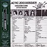 Galactic Zoo Dossier by Arthur Brown's Kingdom Come (2005-12-20)