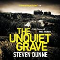 The Unquiet Grave (       UNABRIDGED) by Steven Dunne Narrated by Gareth Armstrong