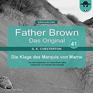Die Klage des Marquis von Marne (Father Brown - Das Original 41) Hörbuch