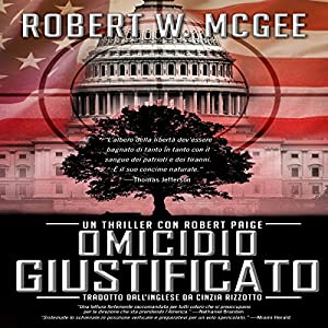 Omicidio Giustificato: Un thriller con Robert Paige [Justifiable Homicide: A Robert Paige Thriller], Vol. 1 Audiobook