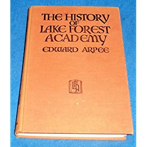 Amazon.com: The history of Lake Forest Academy: Edward Arpee: Books