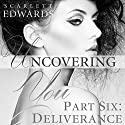 Deliverance: Uncovering You, Book 6 (       UNABRIDGED) by Scarlett Edwards Narrated by Amy Johnson
