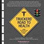 Truckers' Road to Health | Efrain Arroyave,Gerald Haas,Harry Sendzischew,Morgan Sendzischew,Matthew S. Thiese,Joe Martin,Jeana M. Hysell