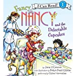 Fancy Nancy and the Delectable Cupcakes (       UNABRIDGED) by Jane O'Connor, Robin Preiss Glasser Narrated by Chloe Hennessee