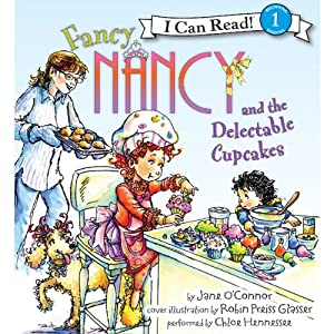 Fancy Nancy and the Delectable Cupcakes | [Jane O'Connor, Robin Preiss Glasser]