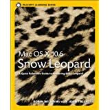 Mac OS X 10.6 Snow Leopard: Peachpit Learning Seriesby Robin Williams