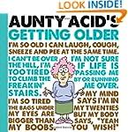 Aunty Acid's Getting Older