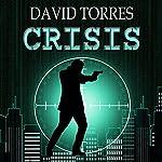 Crisis: The Covert War, Book 1 | David Torres