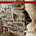 The Modern Scholar: Philosophy of Mind