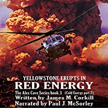 Red Energy: Cold Energy, Part 2: Alex Cave, Book 3 Audiobook by James M. Corkill Narrated by Paul J McSorley