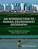 img - for An Introduction to Human-Environment Geography: Local Dynamics and Global Processes book / textbook / text book
