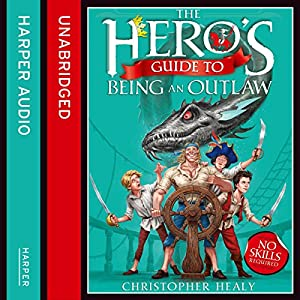 The Hero's Guide to Being an Outlaw Audiobook