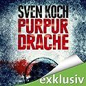 Purpurdrache (       ungekürzt) von Sven Koch Gesprochen von: Martin Keßler