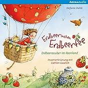 Erdbeerzauber im Feenland (Erdbeerinchen Erdbeerfee) | Stefanie Dahle
