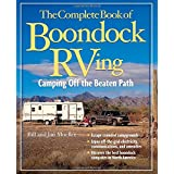 The Complete Book of Boondock RVing: Camping Off the Beaten Path ~ Bill Moeller