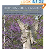 Houston's Silent Garden: Glenwood Cemetery, 1871-2009 (Sara and John Lindsey Series in the Arts and Humanities...