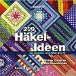 200 H�kel-Ideen f�r Decken und �berw�rfe: Pfiffige Quadrate zum Kombinieren