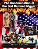 The Condemnation of the God Damned Nigger