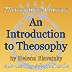 An Introduction to Theosophy: Theosophical Classics | Helena P. Blavatsky