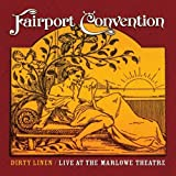 Dirty Linen - Live At The Marlowe Theatre by Fairport Convention (2010)