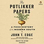 The Potlikker Papers: A Food History of the Modern South | John T. Edge