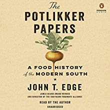 The Potlikker Papers: A Food History of the Modern South Audiobook by John T. Edge Narrated by John T. Edge