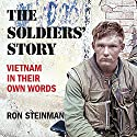 The Soldiers' Story: Vietnam in Their Own Words Audiobook by Ron Steinman Narrated by Edward Holland