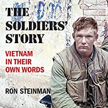 The Soldiers' Story: Vietnam in Their Own Words   Livre audio Auteur(s) : Ron Steinman Narrateur(s) : Edward Holland