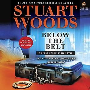 Below the Belt: A Stone Barrington Novel Audiobook by Stuart Woods Narrated by Tony Roberts