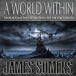 A World Within: Wielder Saga Book 1 | James Somers
