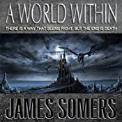 A World Within: Wielder Saga Book 1 | James Somers