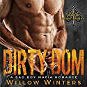 Dirty Dom: A Bad Boy Mafia Romance Audiobook by Willow Winters Narrated by Lance Greenfield, Samantha Prescott