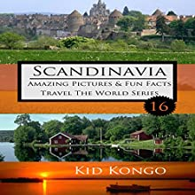 Scandinavia Fun Facts: Kid Kongo Travel the World Series, Volume 16 Audiobook by Kid Kongo Narrated by Rebekah Amber Clark
